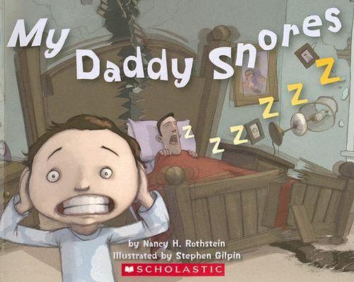 My-Daddy-Snores-Rothstein-Nancy-H-9780545028349